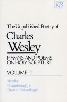 Unpublished Poetry of Charles Wesley: Hymns and Poems on Holy Scripture