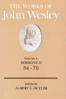 Works of John Wesley, Volume 2: Sermons II, 34-70