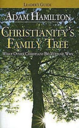 Christianity's Family Tree: Leader's Guide