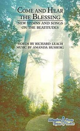 Come and Hear the Blessing: New Hymns and Songs on the Beatitudes