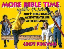More Bible Times with Kids: 200+ Bible-Based Activities to Use with Children