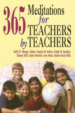 365 Meditations for Teachers by Teachers