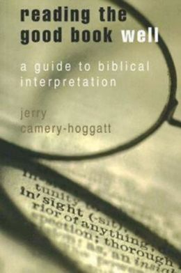 Reading the Good Book Well: A Guide to Biblical Interpretation