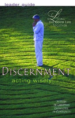 Discernment: Acting Wisely