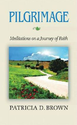 Pilgrimage: Meditations on a Journey of Faith