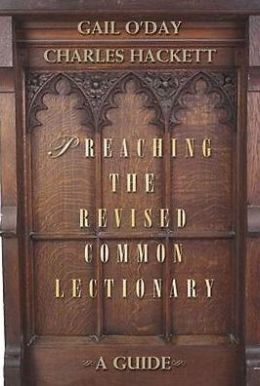 Preaching the Revised Common Lectionary: A Guide