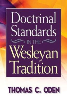 Doctrinal Standards In The Wesleyan Tradition C