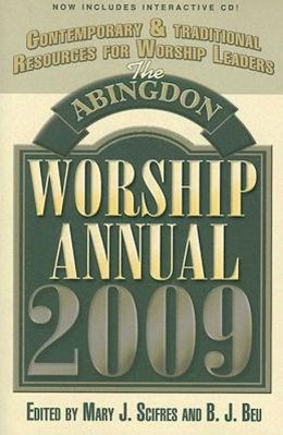 Abingdon Worship Annual: Contemporary and Traditional Resources for Worship Leaders