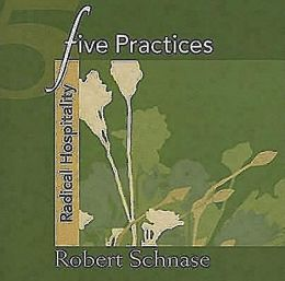 Five Practices Radical Hospitality