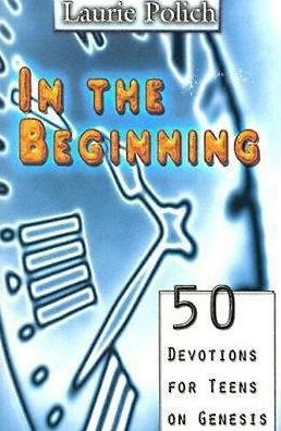 In the Beginning: 50 Devotions For Teams On Genesis