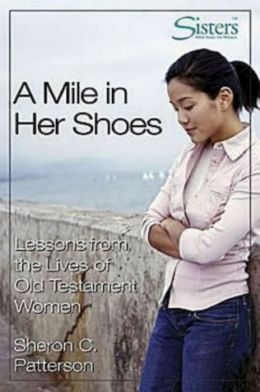 A Mile in Her Shoe: Lessons from the Lives of Old Testament Women
