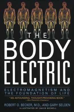 Body Electric: Electromagnetism And The Foundation Of Life