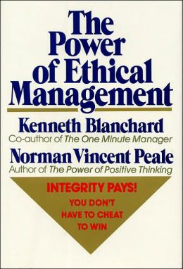 Power of Ethical Management: Why the Ethical Way Is the Profitable Way, in Your Life & in Your Business