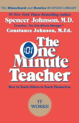 One Minute Teacher: How to Teach Others to Teach Themselves