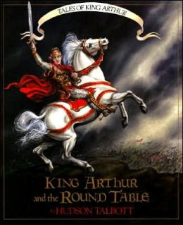 Tales of King Arthur: King Arthur and the Round Table