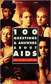 100 Questions and Answers about AIDS: What You Need to Know