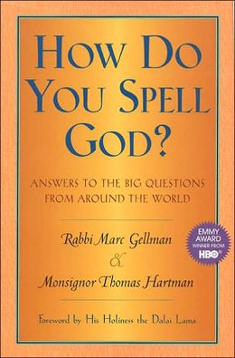 How Do You Spell God?: Answers to the Big Questions from Around the World