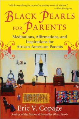 Black Pearls for Parents: Meditations, Affirmations, and Inspirations for African-American Parents
