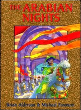Arabian Nights: Or Tales Told by Sherherezade During a Thousand Nights and One Night