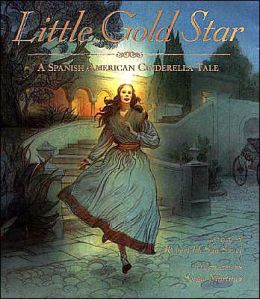 Little Gold Star: A Spanish American Cinderella Story