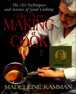 New Making of a Cook: The Art, Techniques, and Science of Good Cooking