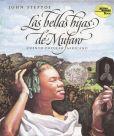 Book Cover Image. Title: Bellas Hijas de Mufaro (Mufaro's Beautiful Daughters), Author: John Steptoe