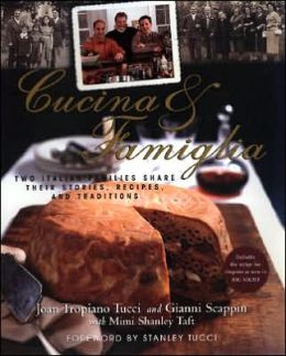 Cucina and Famiglia: Two Italian Families Share Their Stories, Recipes, and Traditions