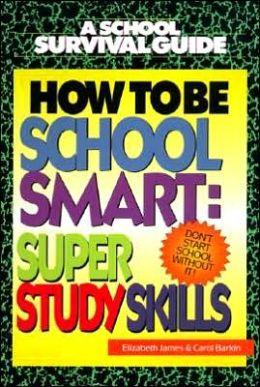 How to Be School Smart: Super Study Skills