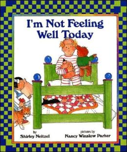 I'm Not Feeling Well Today