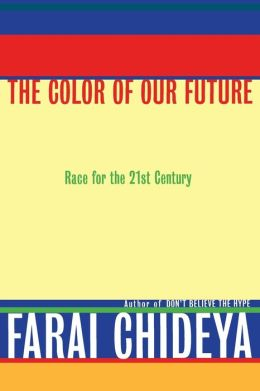 The Color of Our Future: Race in the 21st Century