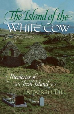 The Island of the White Cow: Memories of an Irish Island