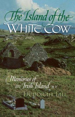 The Island of the White Cow: Memories of an Irish Island