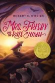 Book Cover Image. Title: Mrs. Frisby and the Rats of NIMH, Author: Robert C. O'Brien