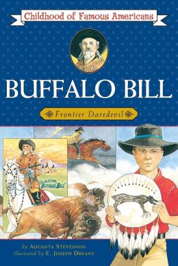 Buffalo Bill: Frontier Daredevil (Childhood of Famous Americans Series)