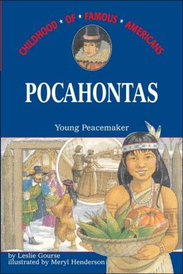 Pocahontas: Young Peacemaker (Childhood of Famous Americans Series)