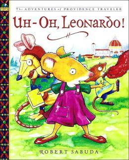 Uh-Oh, Leonardo!: The Adventures fo Providence Traveler