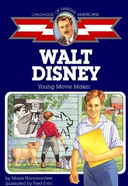 Walt Disney: Young Movie Maker (Childhood of Famous Americans Series)