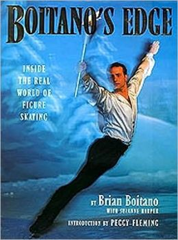 Boitano's Edge: Inside the Real World of Figure Skating
