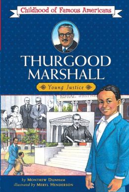 Thurgood Marshall: Young Justice (Childhood of Famous Americans Series)