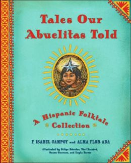 Tales Our Abuelitas Told: A Hispanic Folktale Collection