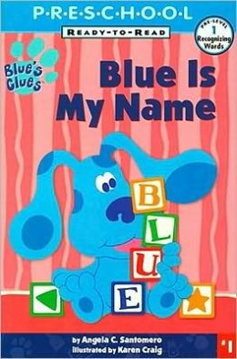 Blue Is My Name (Blue's Clues Ready-to-Read Series)