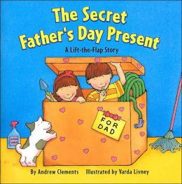 The Secret Father's Day Present (Lift-the-Flap Story Series)