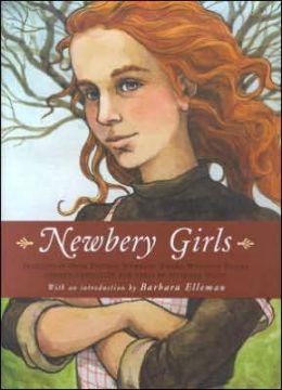 Newbery Girls: Selections from Fifteen Newbery Award Winning Books Chosen Especially for Girls