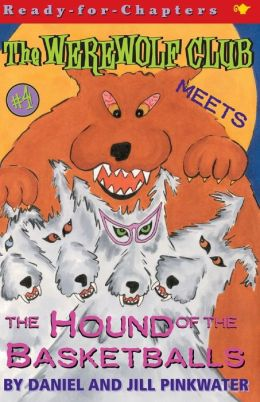 The Werewolf Club Meets the Hound of the Basketballs (Werewolf Club Series #4)
