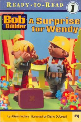 A Surprise for Wendy (Bob the Builder Series #4) (Ready-to-Read Series, Level 1)