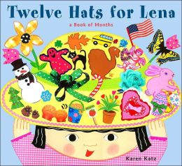 Twelve Hats for Lena: A Book of Months