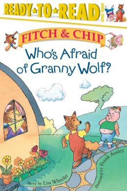 Who's Afraid of Granny Wolf? (Fitch and Chip Series)