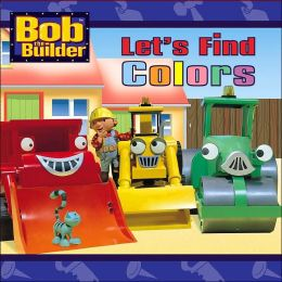 Let's Find Colors (Bob the Builder Series)