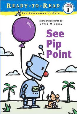 See Pip Point (Ready to Read Series: Adventures of Otto)