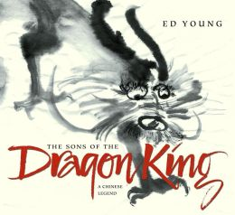 Sons Of The Dragon King: A Chinese Legend